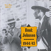 Bunk Johnson - 1944/45 by Bunk Johnson
