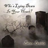Who's Lying Down in Your Heart by Brian Bethke