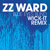 Blue Eyes Blind by ZZ Ward