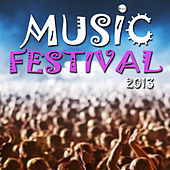 Music Festival 2013 by Various Artists