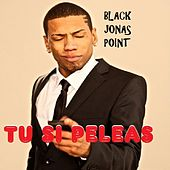 Tu Si Peleas by Black Jonas Point