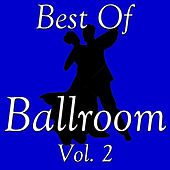 Best Of Ballroom, Vol. 2 by Various Artists
