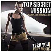 Top Secret Mission (Massive Tech House Selection) by Various Artists