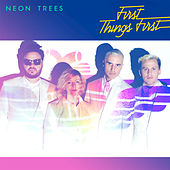 First Things First by Neon Trees