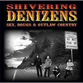 Sex, Drugs & Outlaw Country by The Shivering Denizens