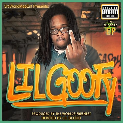 LiL Goofy - EP by Lil Goofy