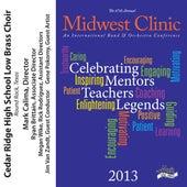 2013 Midwest Clinic: Cedar Ridge High School Low Brass Choir by Various Artists