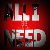 All I Need by Telee