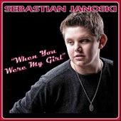 When You Were My Girl by Sebastian Janoski
