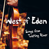 Songs from Twisting River by West Of Eden