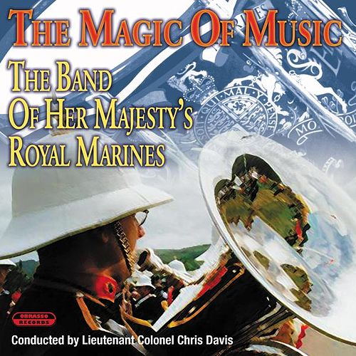 The Magic of Music by The Band Of Her Majesty''s Royal Marines