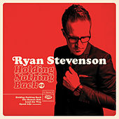 Holding Nothing Back EP by Ryan Stevenson