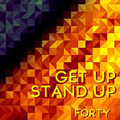 Get up Stand Up by Forty