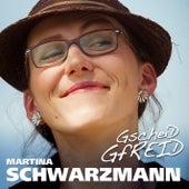 Gscheid gfreid by Martina Schwarzmann