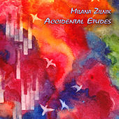 Accidental Etudes by Milana