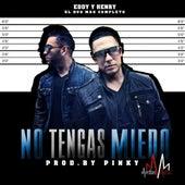 No Tengas Miedo by Eddy Y Henry
