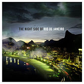 The Night Side of Rio De Janeiro by Various Artists