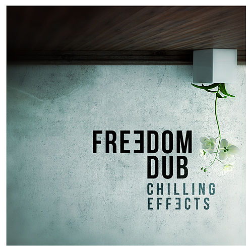 Chilling Effects by Freedom Dub