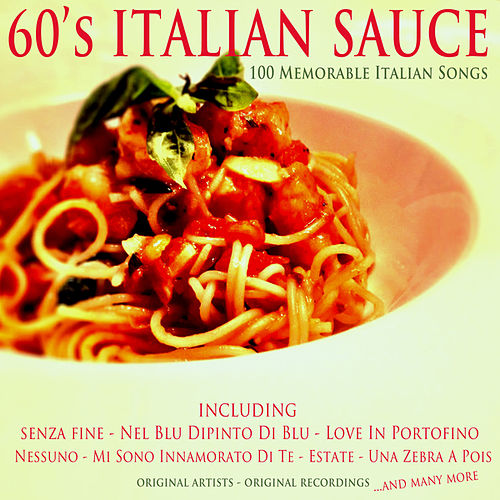 60's Italian Sauce (100 Memorable Italian Songs) by Various Artists