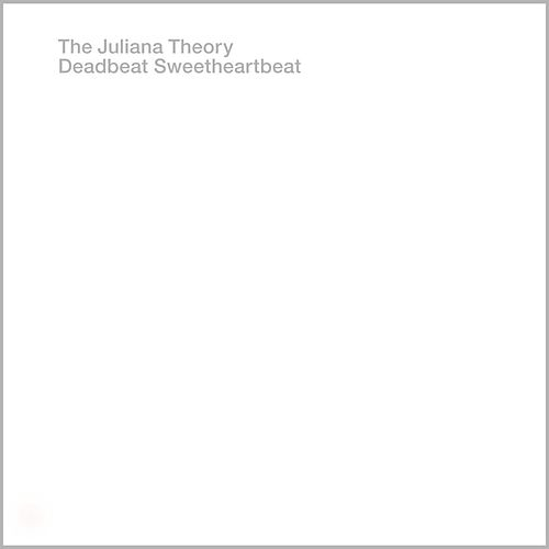 Deadbeat Sweetheartbeat by The Juliana Theory