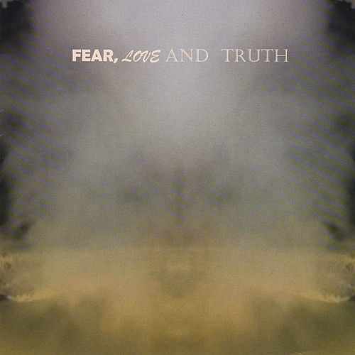 Fear, Love and Truth by Bair