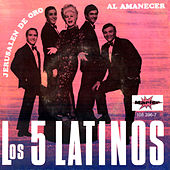 Al Amanecer by Los Cinco Latinos