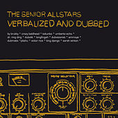 Verbalized and Dubbed by The Senior Allstars