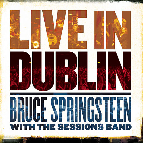 Live In Dublin by Bruce Springsteen