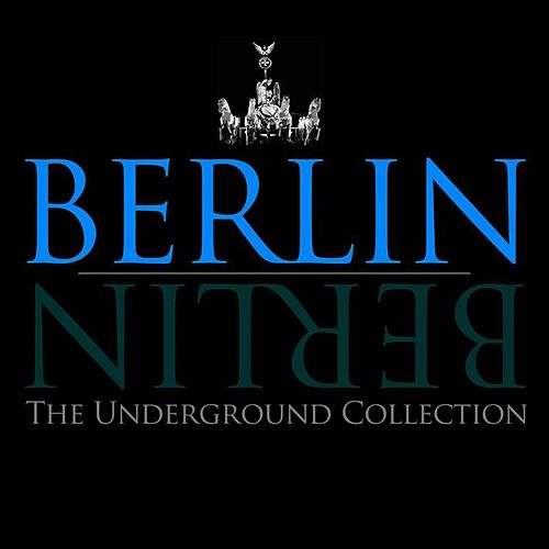 Berlin Berlin - The Underground Collection, Vol. 11 by Various Artists