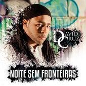Noite Sem Fronteiras by David Cruz