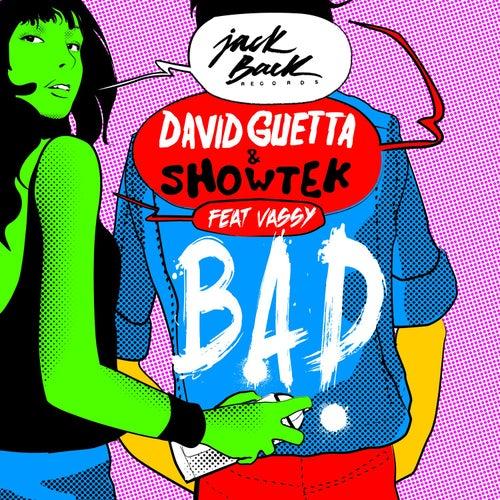 Bad (feat. Vassy) by David Guetta