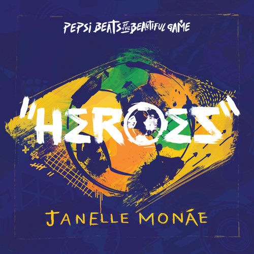 Heroes by Janelle Monae