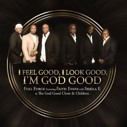 I Feel Good, I Look Good, I'm God Good by Full Force