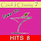 Cool & Classy: Take On Hits, Vol. 8 by Cool
