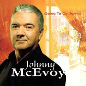 Going to California by Johnny McEvoy