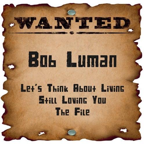 Wanted: Bob Luman by Bob Luman