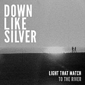 Light That Match by Down Like Silver
