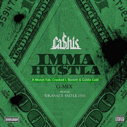 Imma Hustla G-Mix (feat. Mistah Fab, Crooked I, Roccett & Goldie Gold) by Ca$his