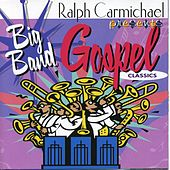 The Big Band Gospel Classics by Ralph Carmichael