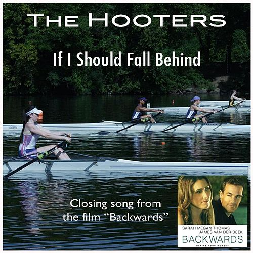 If I Should Fall Behind by The Hooters