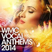 WMC Vocal Anthems 2014 - EP by Various Artists