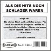Als die Hits noch Schlager waren Folge 10 by Various Artists