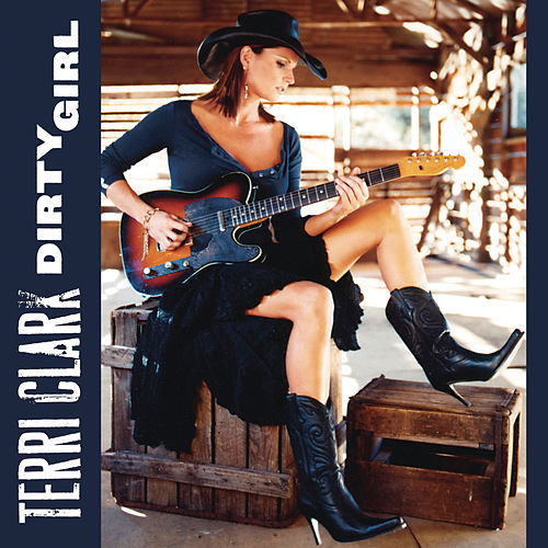 Dirty Girl by Terri Clark