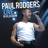 Live In Glasgow by Paul Rodgers