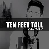Ten Feet Tall (Cover) by Joel