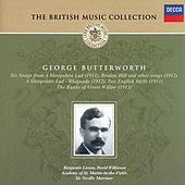 Butterworth: A Shropshire Lad; The Banks of Green Willow, etc. by Various Artists