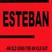 An Old Song For An Old Guy by Esteban