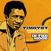 In the Mood by Timothy Wilson