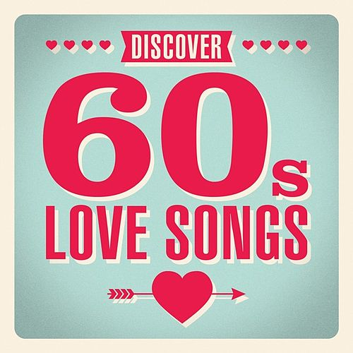 Discover 60s Love Songs by Various Artists
