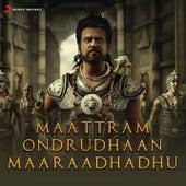 Maattram Ondrudhaan Maaraadhadhu by Various Artists
